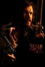 Nonton Never Grow Old (2019) Subtitle Indonesia