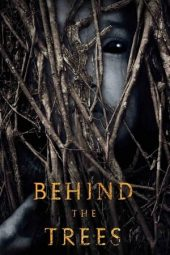 Nonton Behind the Trees (2019) Subtitle Indonesia