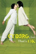 Nonton Im a Cyborg But Thats OK (2006) Subtitle Indonesia
