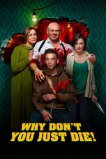 Nonton Why Don't You Just Die! (2018) Subtitle Indonesia