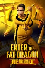 Nonton Enter the Fat Dragon (2020) Subtitle Indonesia
